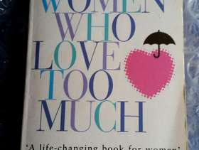 Freecycle Women who love too much, Robin Norwood