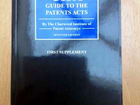 Freecycle CIPA Guide to the Patents Acts: First Supplement to the ...